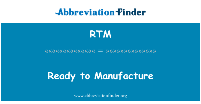 RTM: Ready to Manufacture