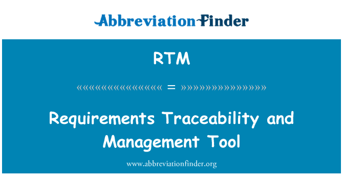 RTM: Requirements Traceability and Management Tool