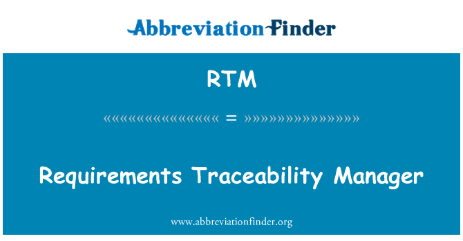RTM: Requirements Traceability Manager
