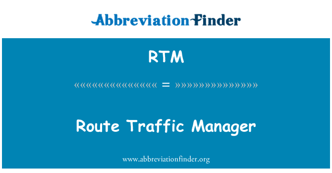 RTM: Route Traffic Manager
