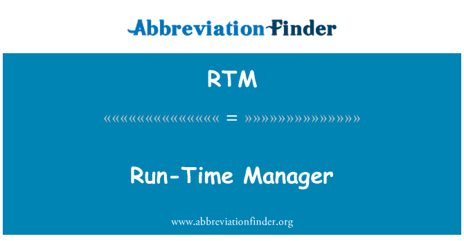 RTM: Run-Time Manager