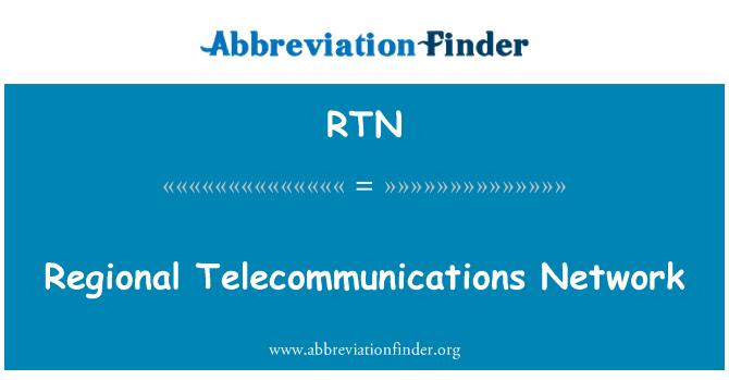 RTN: Regional Telecommunications Network
