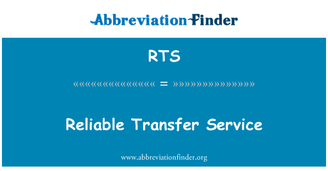 RTS: Reliable Transfer Service