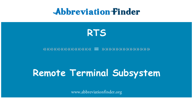RTS: Remote Terminal Subsystem
