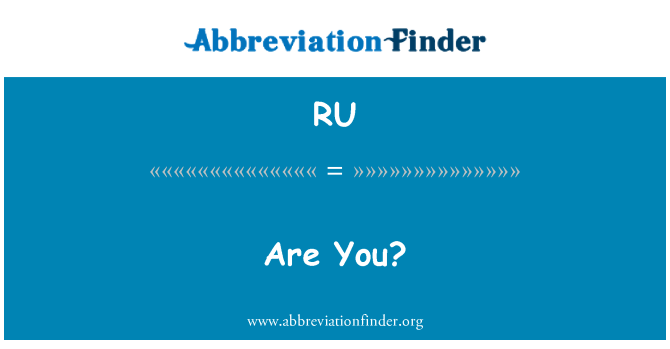RU: Are You?
