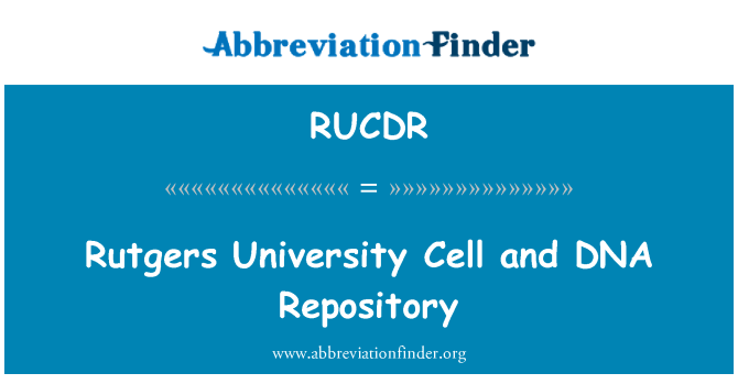 RUCDR: Rutgers University Cell and DNA Repository