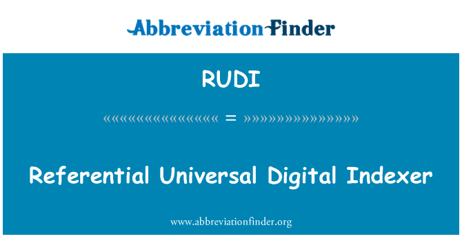 RUDI: Referential Universal Digital Indexer