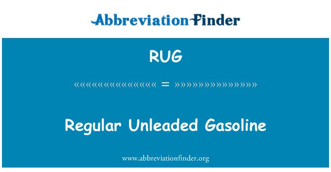 RUG: Regular Unleaded Gasoline