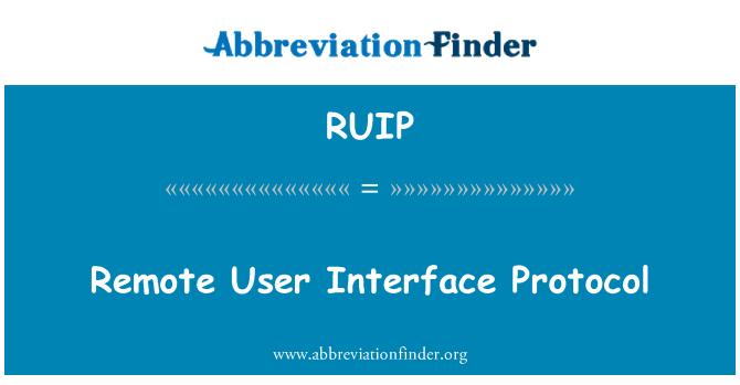 RUIP: Remote User Interface Protocol