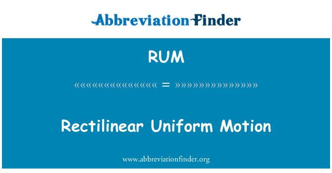 RUM: Rectilinear Uniform Motion