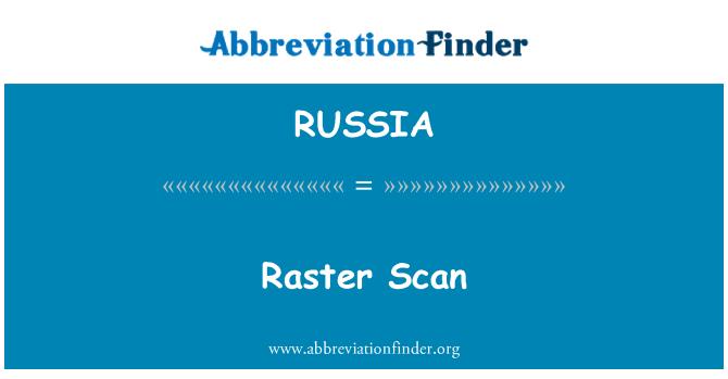 RUSSIA: Raster Scan