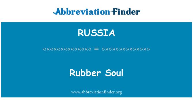 RUSSIA: Rubber Soul