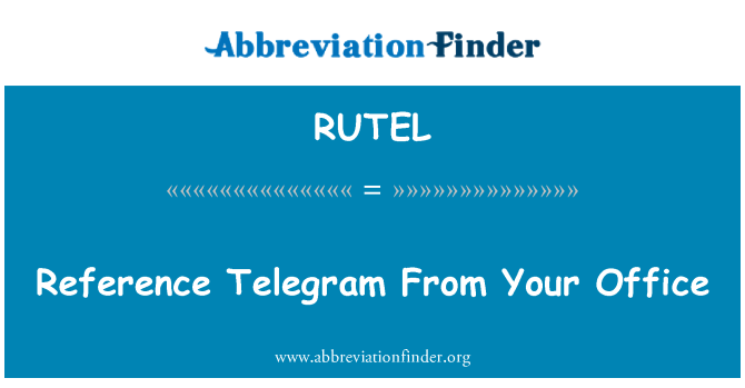 RUTEL: Reference Telegram From Your Office
