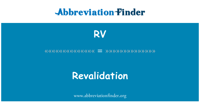 RV: Revalidation