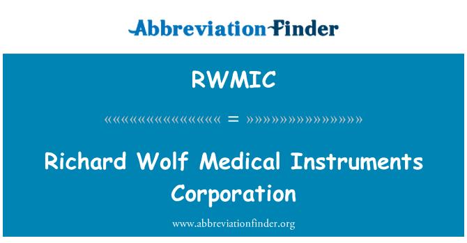 RWMIC: Richard Wolf Medical Instruments Corporation