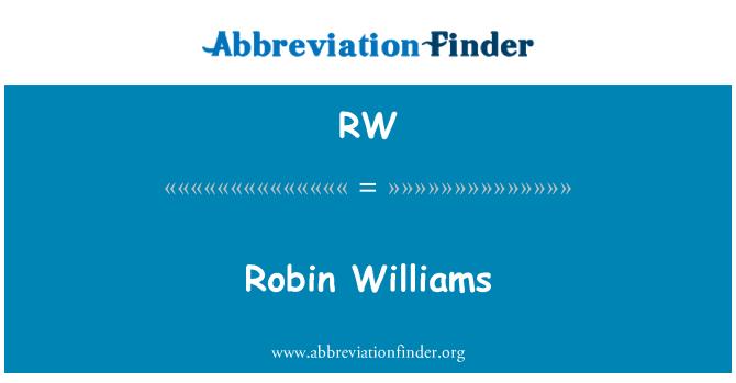 RW: Robin Williams