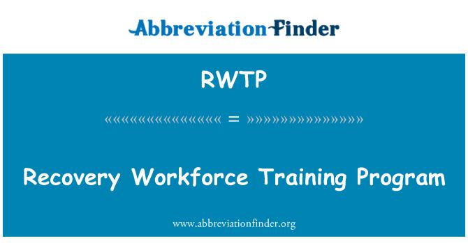 RWTP: Recovery Workforce Training Program
