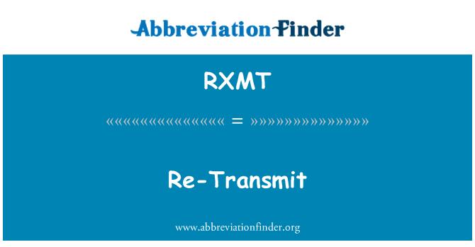 RXMT: Re-Transmit