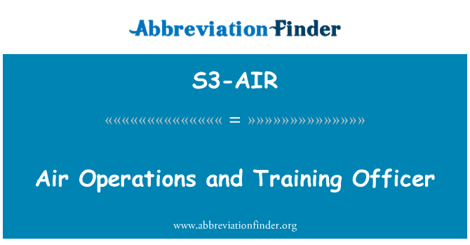 S3-AIR: Air Operations and Training Officer