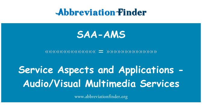 SAA-AMS: Service Aspects and Applications - Audio/Visual Multimedia Services