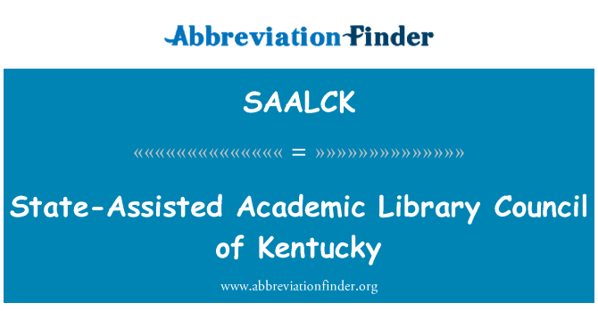 SAALCK: State-Assisted Academic Library Council of Kentucky