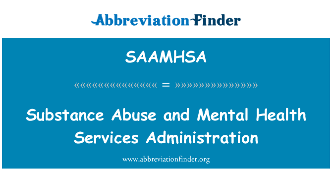 SAAMHSA: Substance Abuse and Mental Health Services Administration