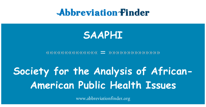 SAAPHI: Society for the Analysis of African-American Public Health Issues