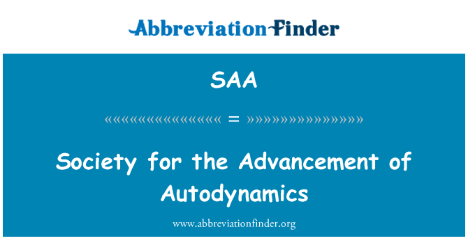 SAA: Society for the Advancement of Autodynamics