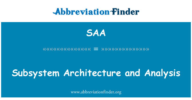 SAA: Subsystem Architecture and Analysis