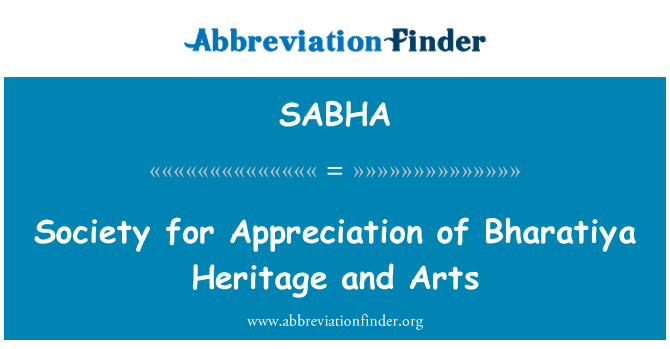 SABHA: Society for Appreciation of Bharatiya Heritage and Arts