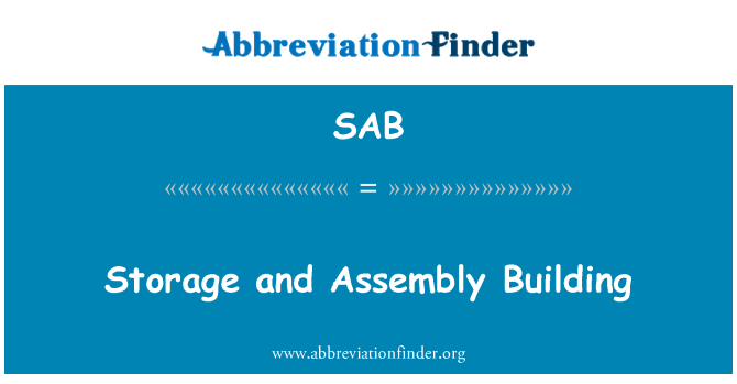SAB: Storage and Assembly Building