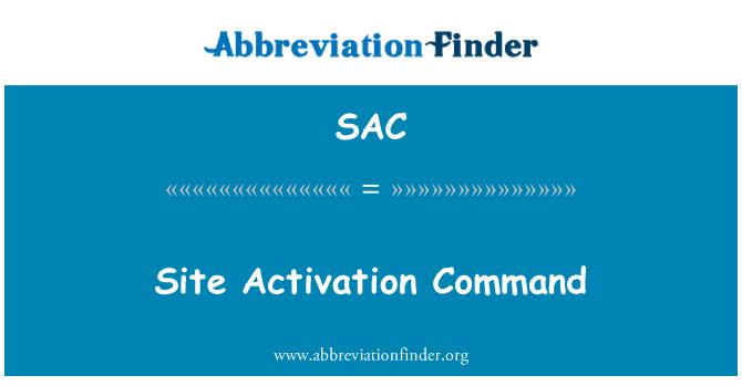 SAC: Site Activation Command