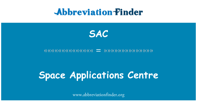 SAC: Space Applications Centre