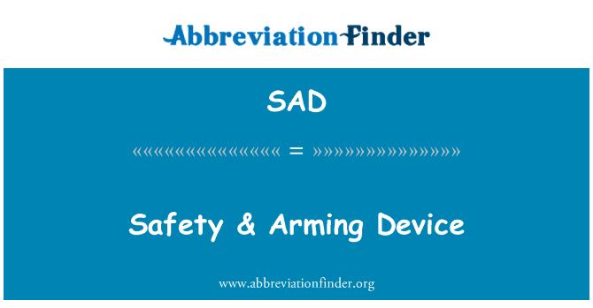 SAD: Safety & Arming Device