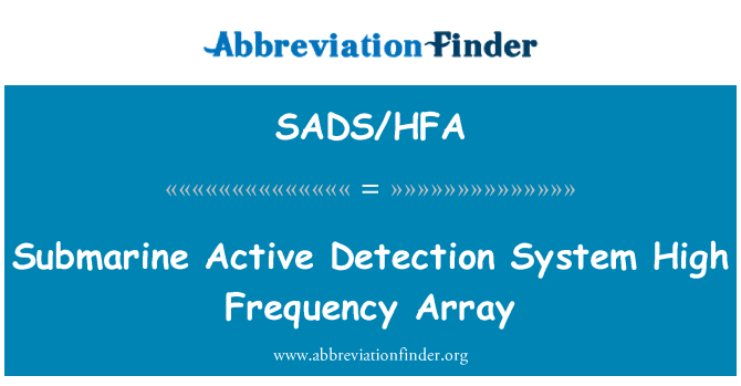 SADS/HFA: Submarine Active Detection System High Frequency Array
