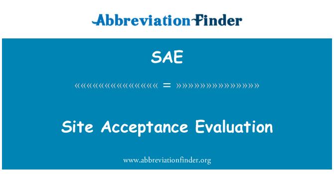SAE: Site Acceptance Evaluation