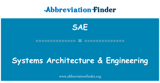 SAE: Systems Architecture & Engineering