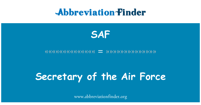 SAF: Secretary of the Air Force