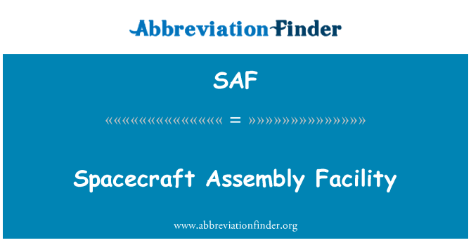 SAF: Spacecraft Assembly Facility