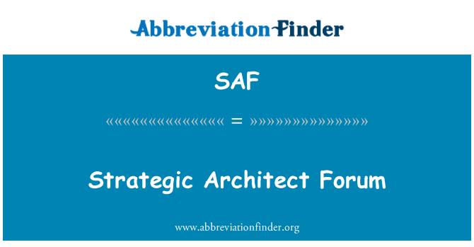 SAF: Strategic Architect Forum