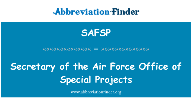 SAFSP: Secretary of the Air Force Office of Special Projects