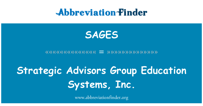 SAGES: Strategic Advisors Group Education Systems, Inc.