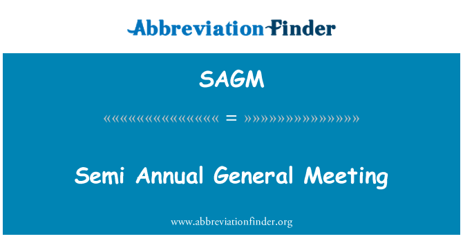 SAGM: Semi Annual General Meeting