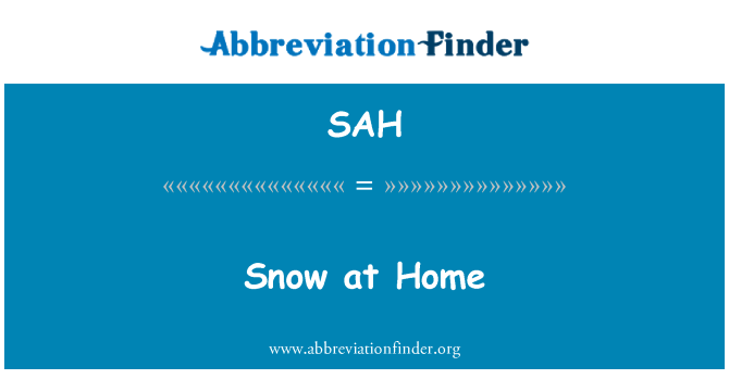 SAH: Snow at Home