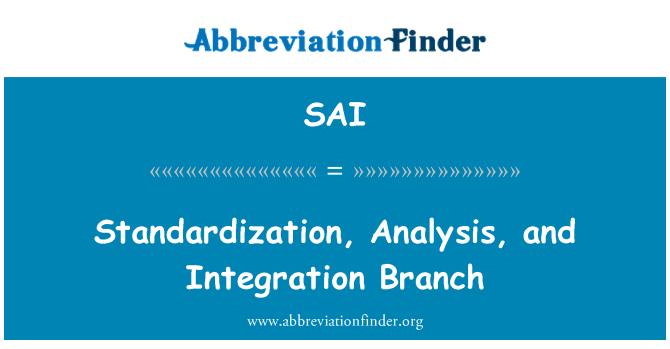 SAI: Standardization, Analysis, and Integration Branch