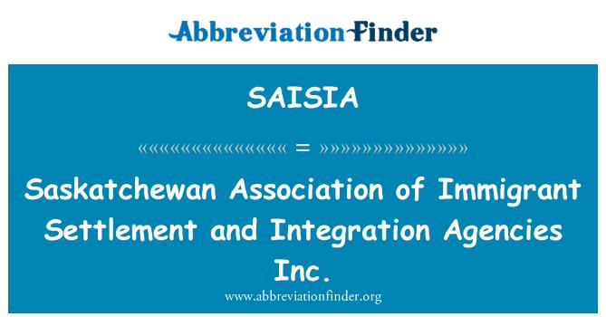 SAISIA: Saskatchewan Association of Immigrant Settlement and Integration Agencies Inc.