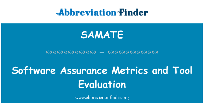 SAMATE: Software Assurance Metrics and Tool Evaluation