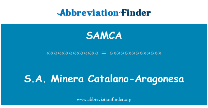 SAMCA: S.A. Minera Catalano-Aragonesa