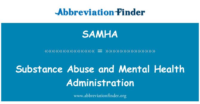 SAMHA: Substance Abuse and Mental Health Administration