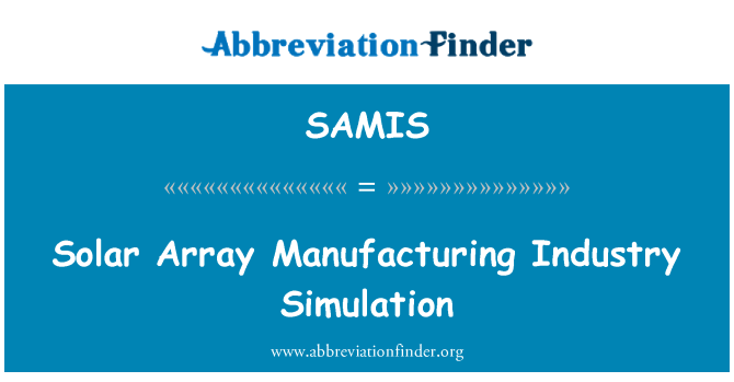 SAMIS: Προσομοίωση βιομηχανία κατασκευής ηλιακή συστοιχία